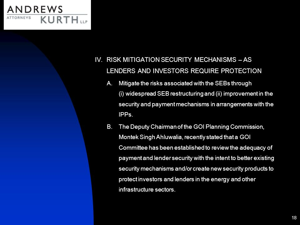 RISK MITIGATION SECURITY MECHANISMS – AS LENDERS AND INVESTORS REQUIRE PROTECTION