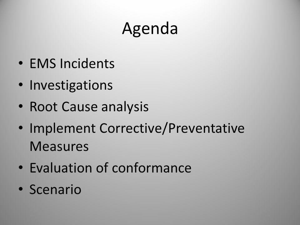 Agenda EMS Incidents Investigations Root Cause analysis
