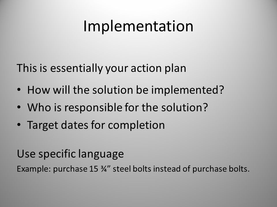 Implementation This is essentially your action plan