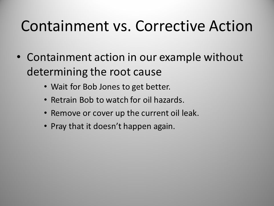 Containment vs. Corrective Action