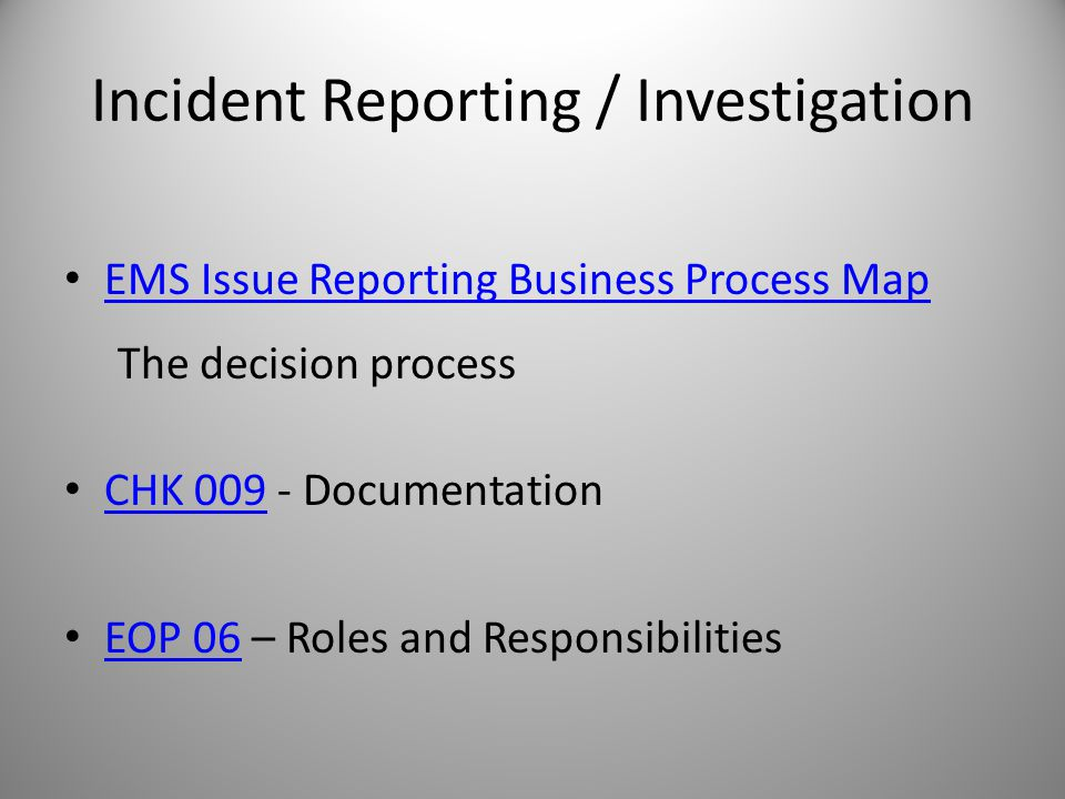 Incident Reporting / Investigation
