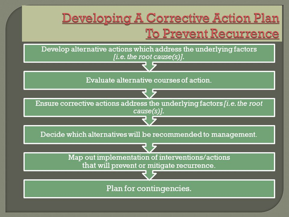 Developing A Corrective Action Plan To Prevent Recurrence
