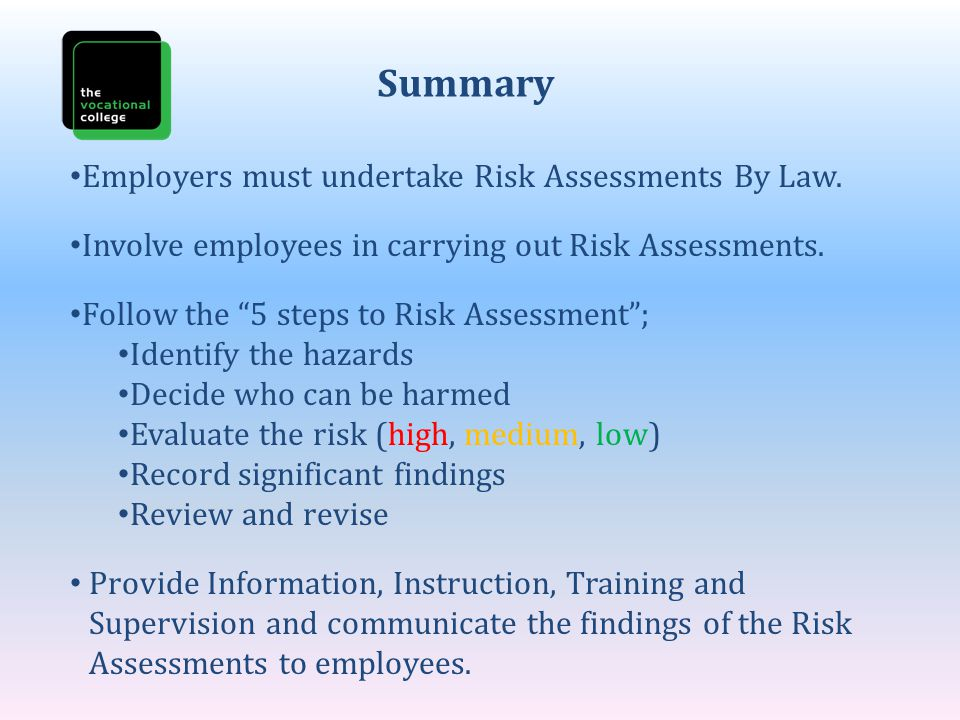Summary Employers must undertake Risk Assessments By Law.