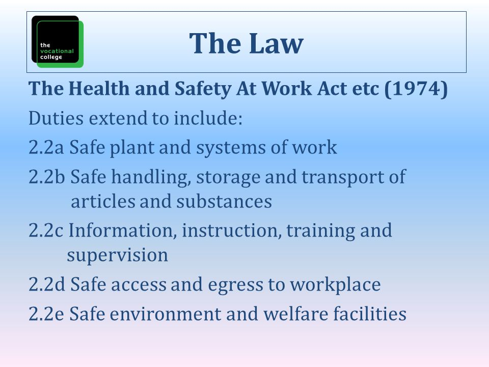 The Law The Health and Safety At Work Act etc (1974)