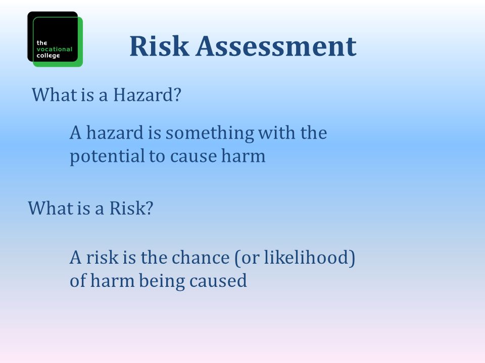 Risk Assessment What is a Hazard