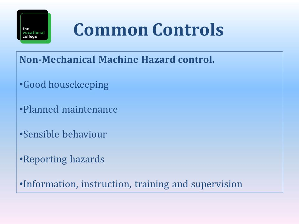 Common Controls Non-Mechanical Machine Hazard control.