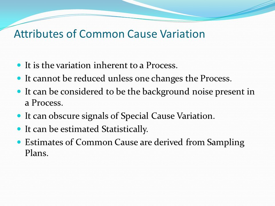 Attributes of Common Cause Variation