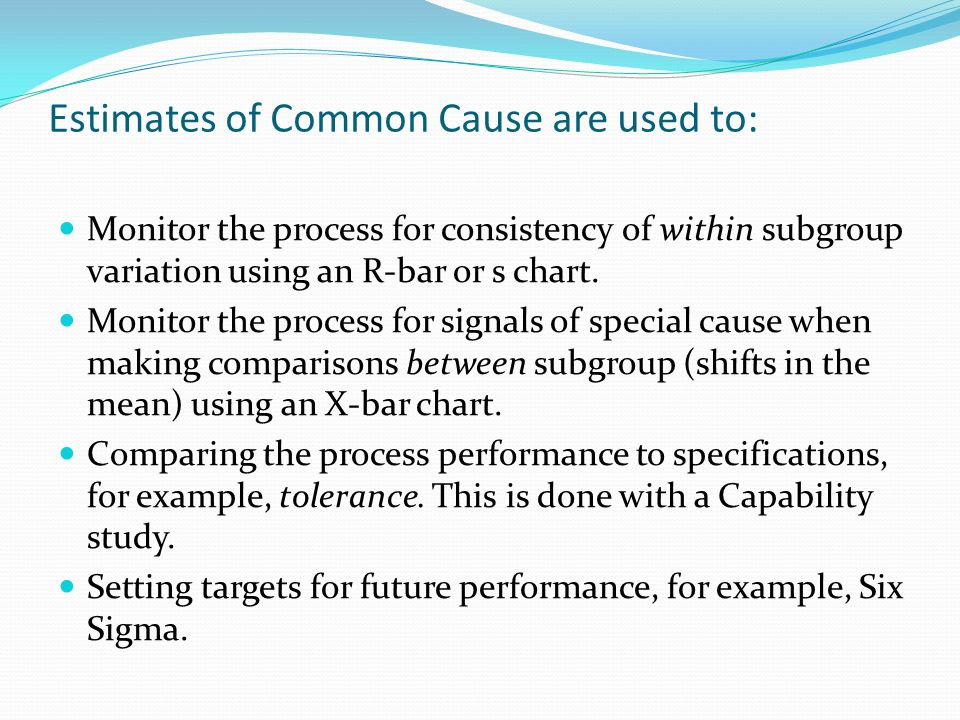 Estimates of Common Cause are used to: