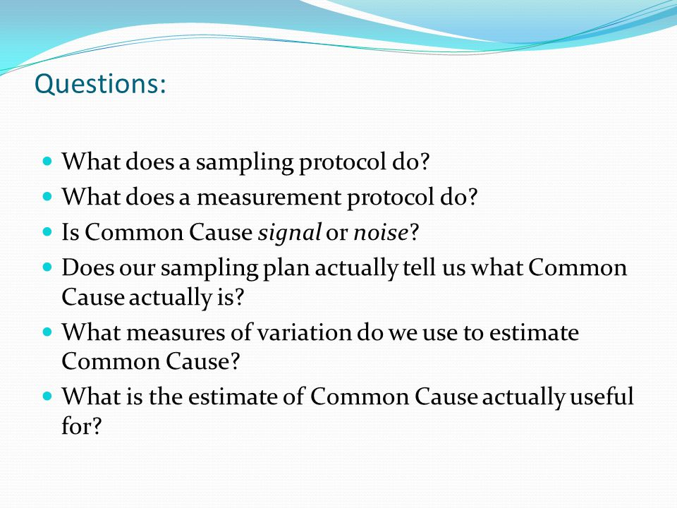 Questions: What does a sampling protocol do
