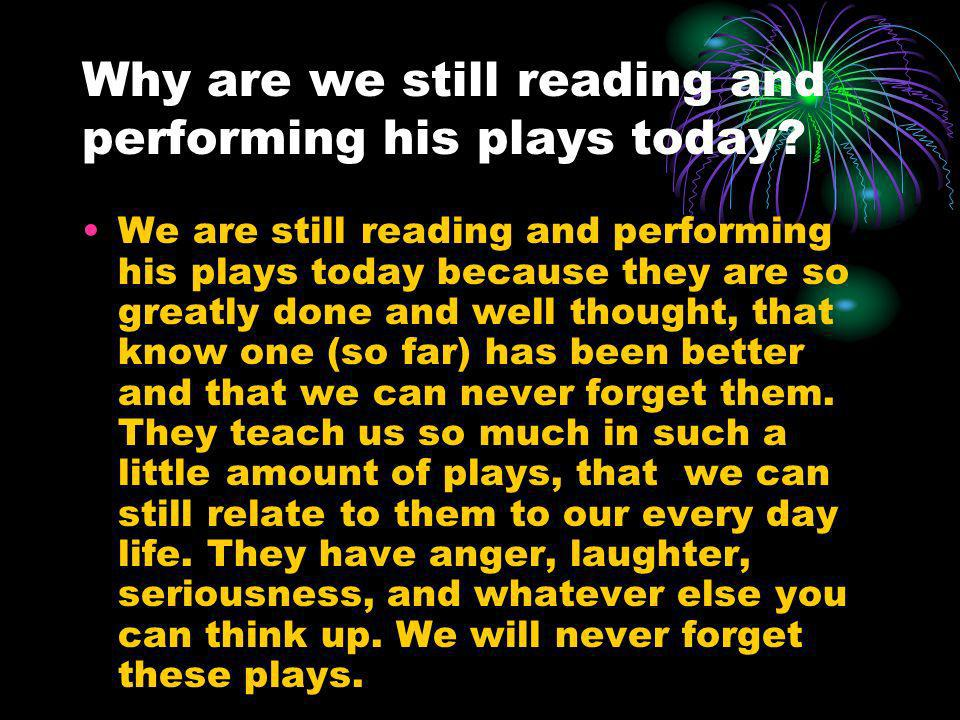 Why are we still reading and performing his plays today