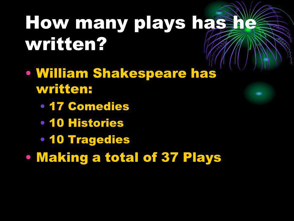 How many plays has he written