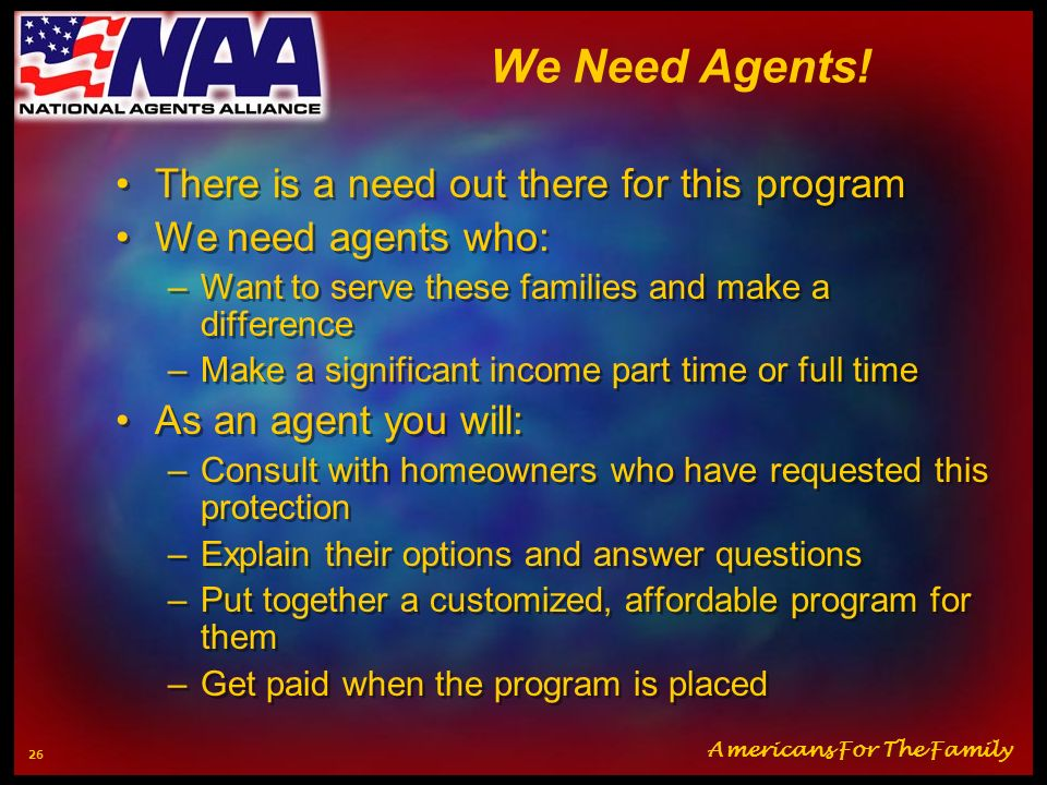 We Need Agents! There is a need out there for this program
