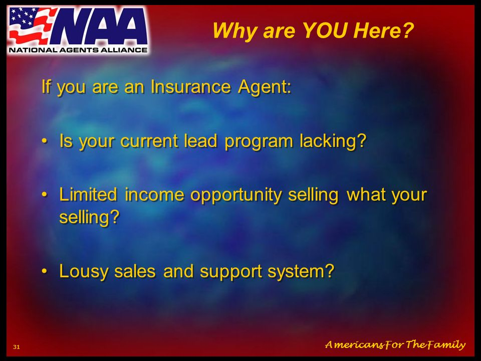 Why are YOU Here If you are an Insurance Agent: