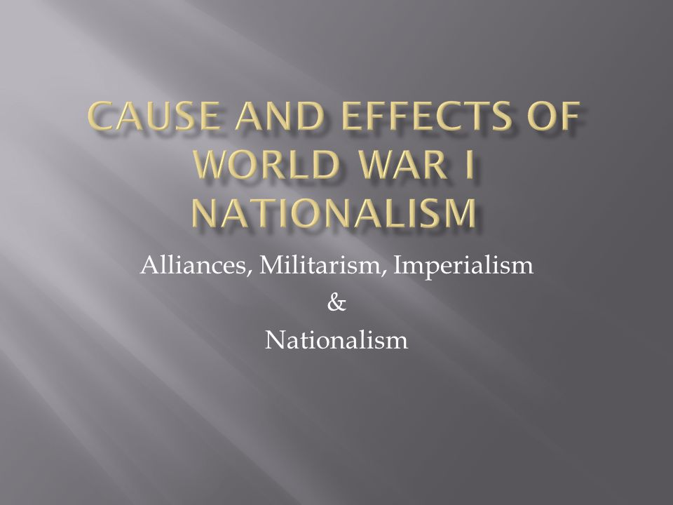 Cause and Effects of World War I Nationalism