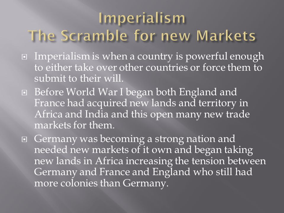 Imperialism The Scramble for new Markets