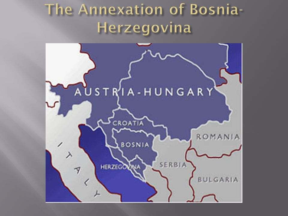 The Annexation of Bosnia-Herzegovina