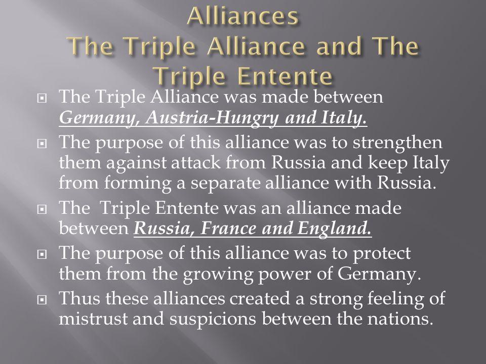 Alliances The Triple Alliance and The Triple Entente