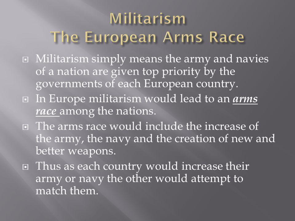 Militarism The European Arms Race