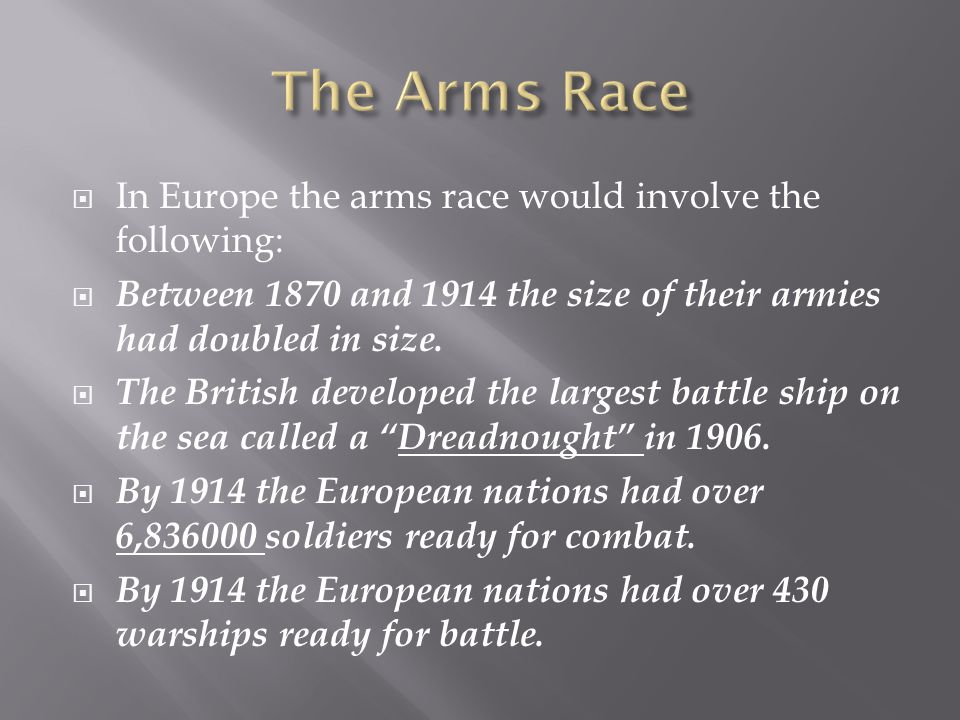 The Arms Race In Europe the arms race would involve the following: