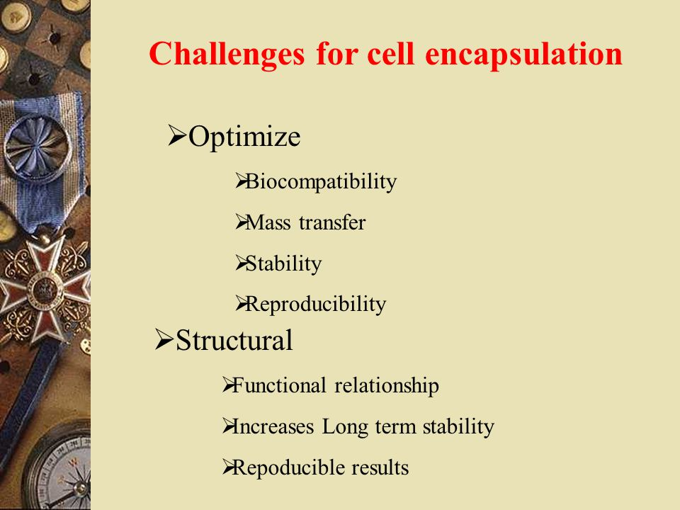 Challenges for cell encapsulation