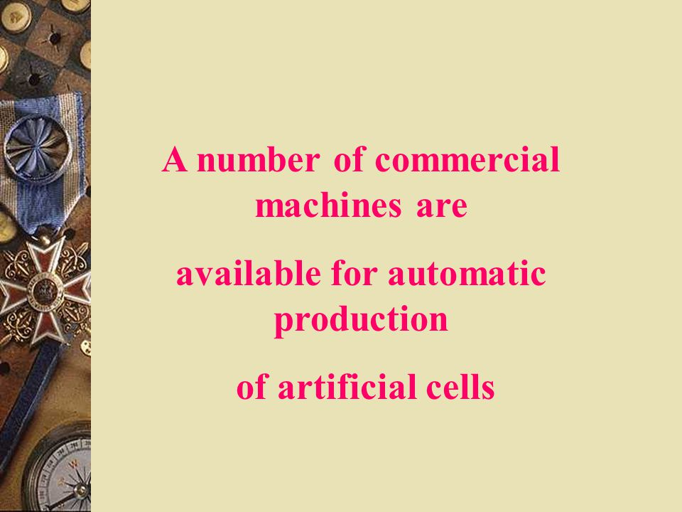 A number of commercial machines are available for automatic production