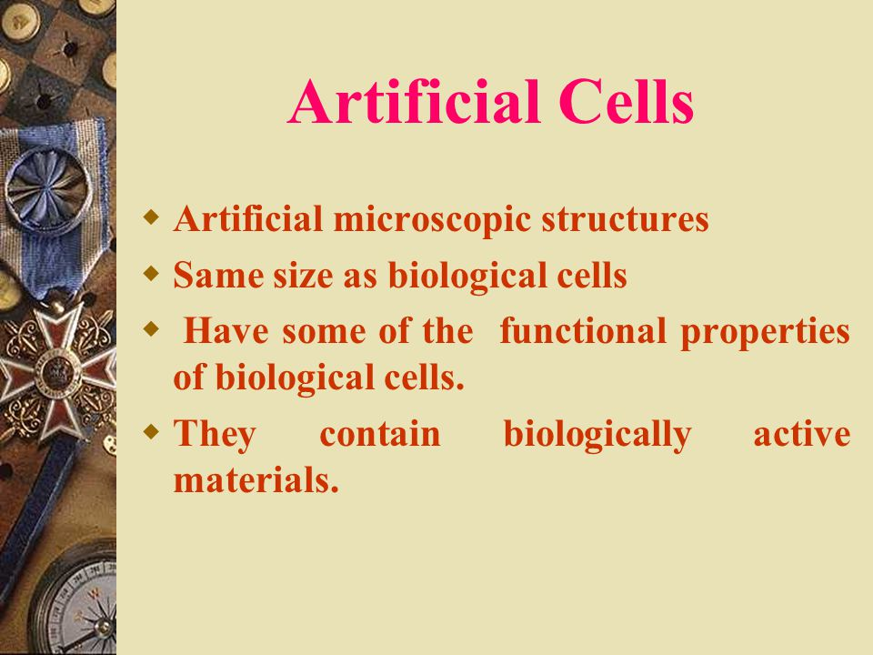 Artificial Cells Artificial microscopic structures