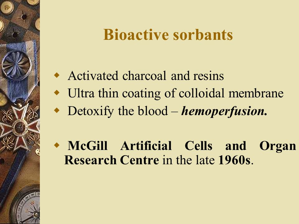 Bioactive sorbants Activated charcoal and resins