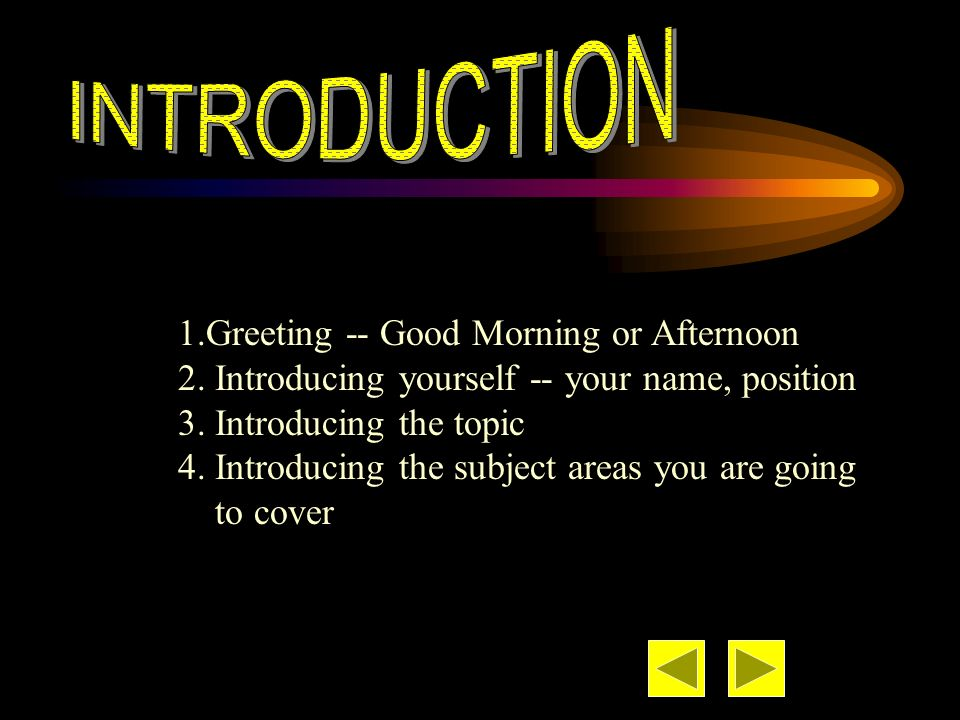 INTRODUCTION 1.Greeting -- Good Morning or Afternoon