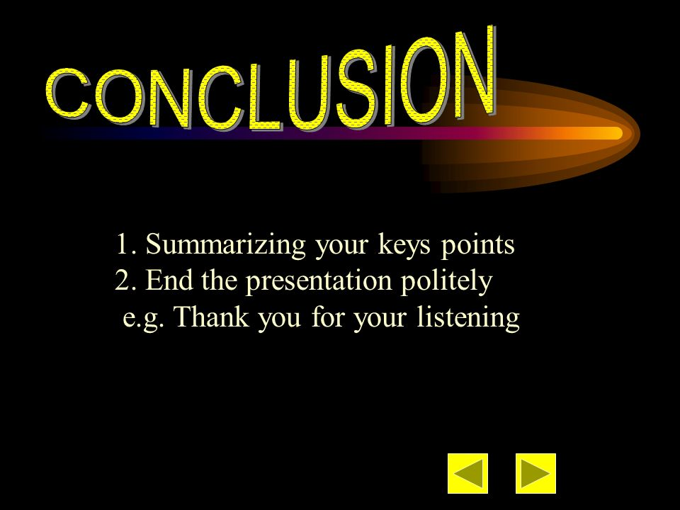 CONCLUSION 1. Summarizing your keys points