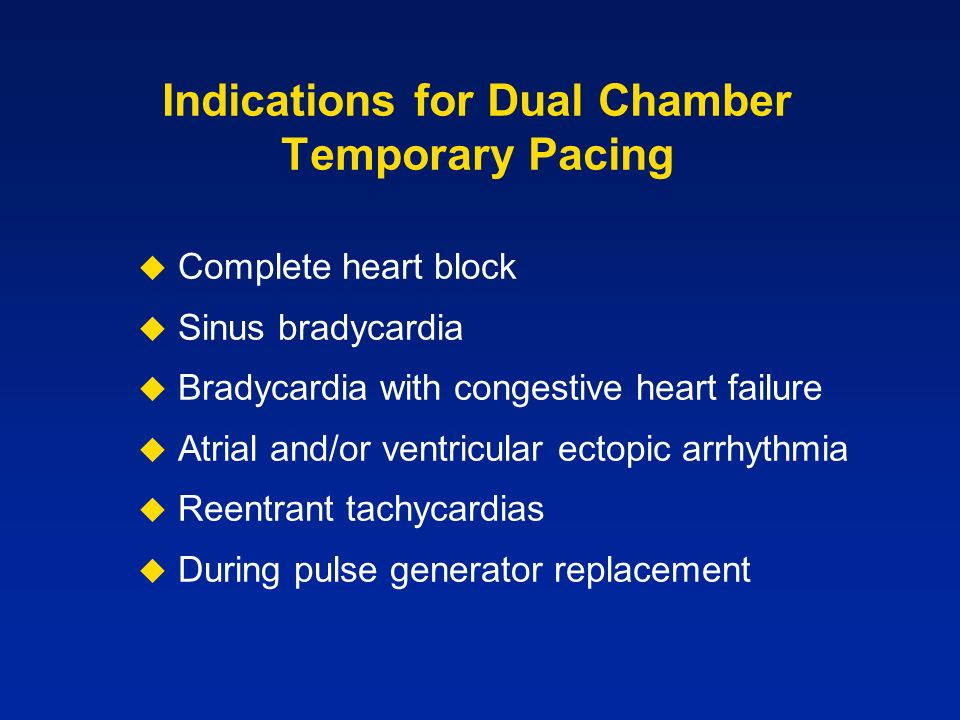 Indications for Dual Chamber Temporary Pacing