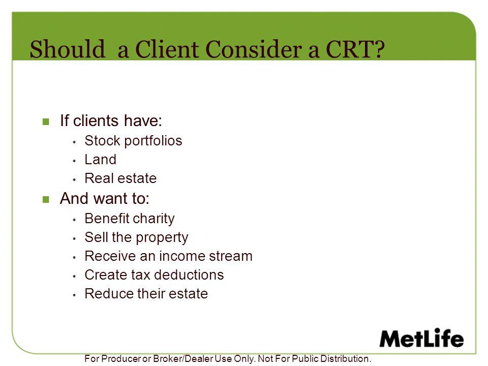 Should a Client Consider a CRT