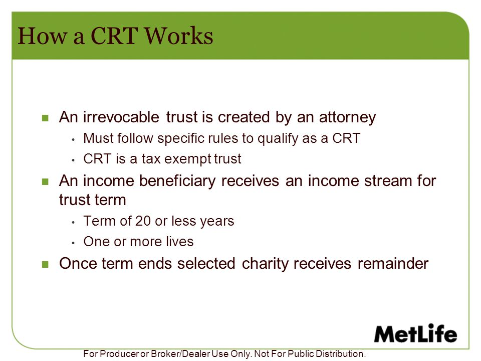 How a CRT Works An irrevocable trust is created by an attorney