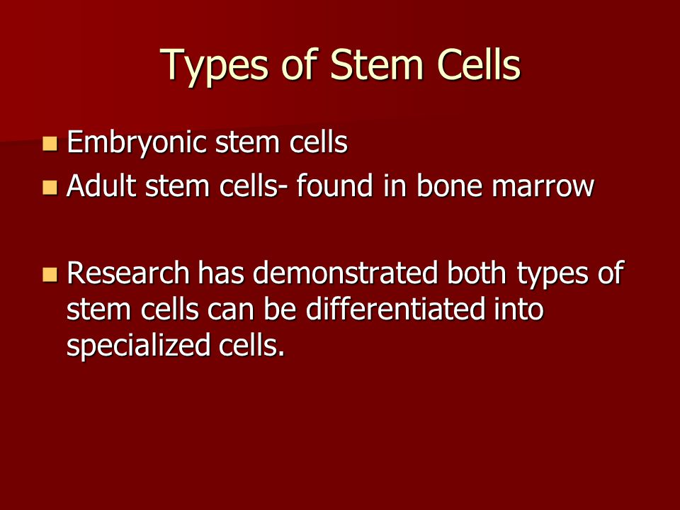 Types of Stem Cells Embryonic stem cells