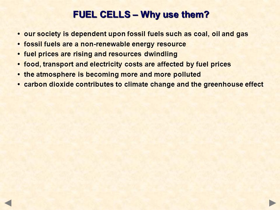 FUEL CELLS – Why use them