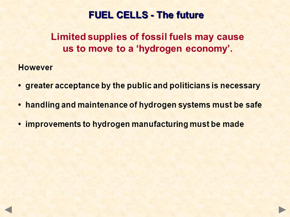 Limited supplies of fossil fuels may cause