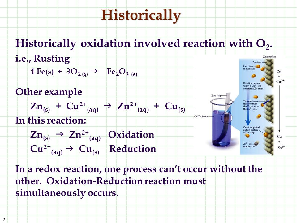Historically Historically oxidation involved reaction with O2.