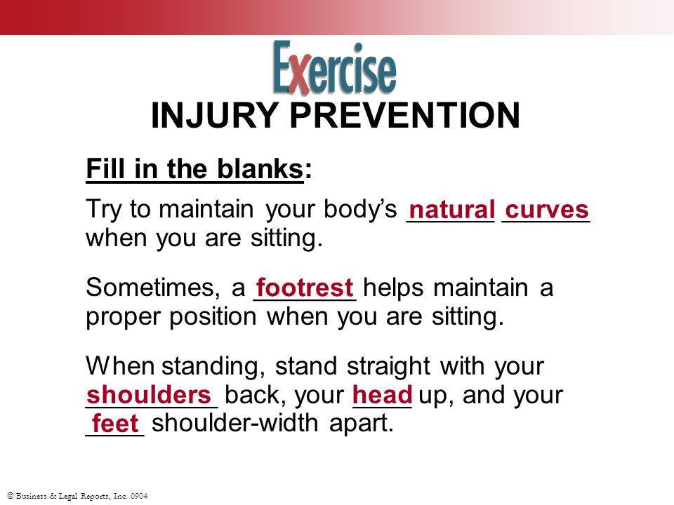 INJURY PREVENTION Fill in the blanks: