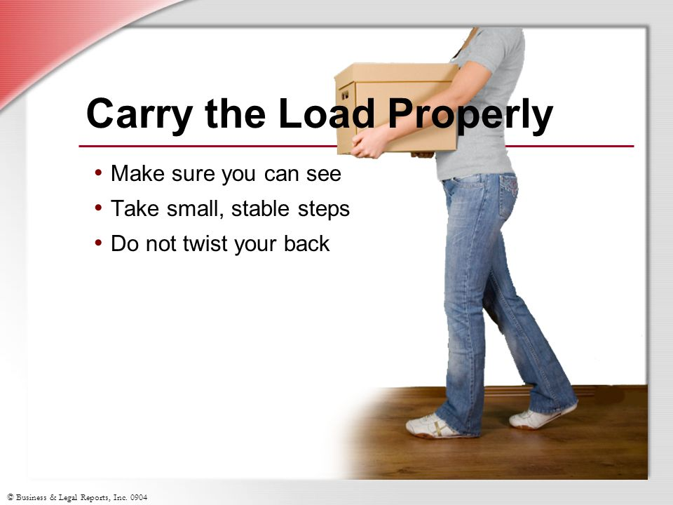 Carry the Load Properly