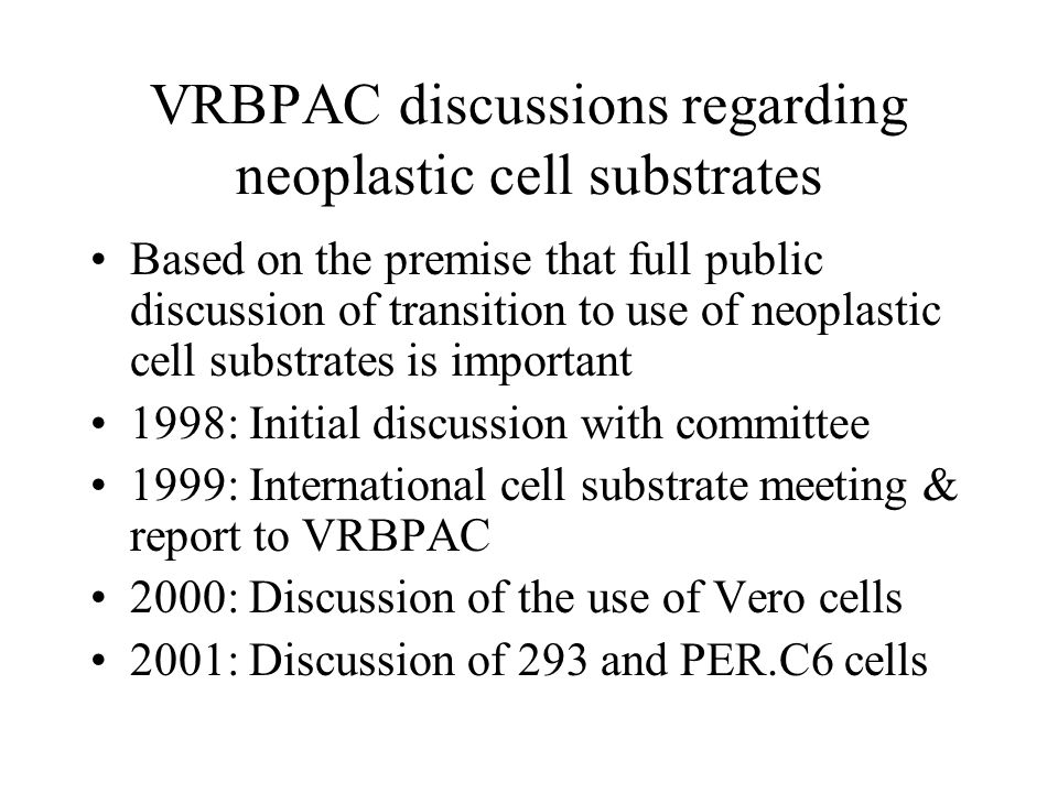 VRBPAC discussions regarding neoplastic cell substrates