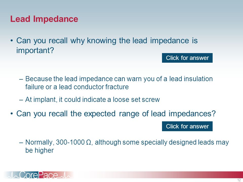 Lead Impedance Can you recall why knowing the lead impedance is important