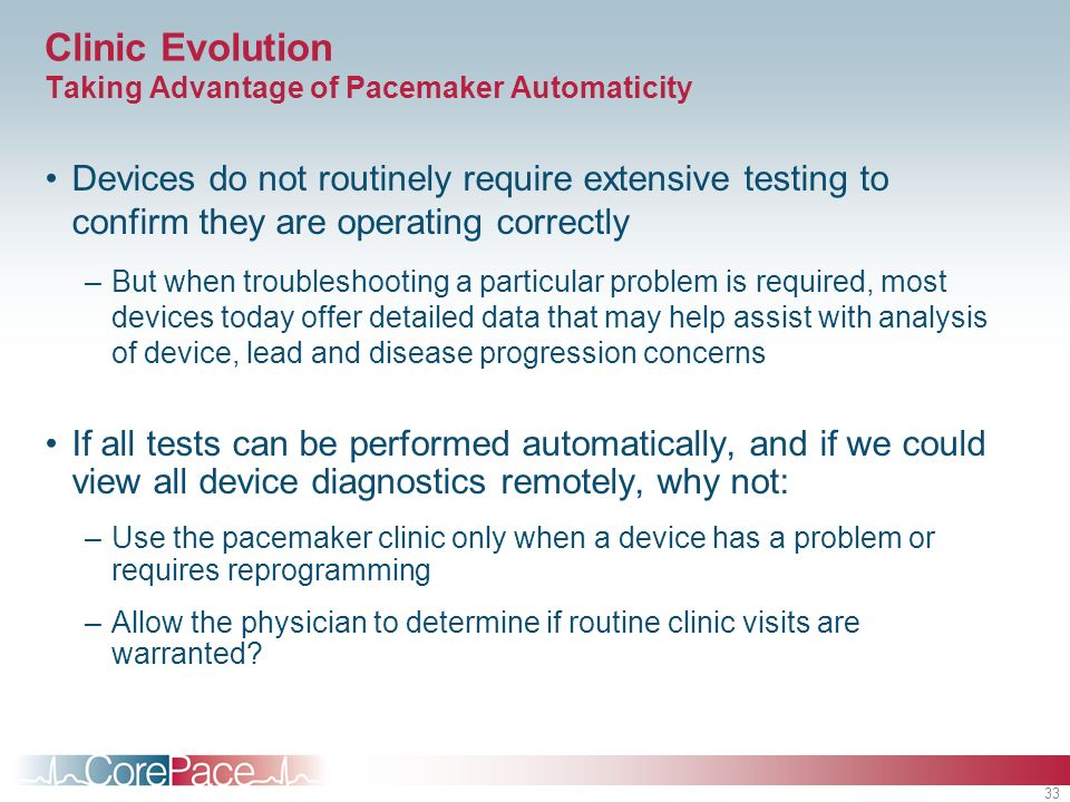 Clinic Evolution Taking Advantage of Pacemaker Automaticity
