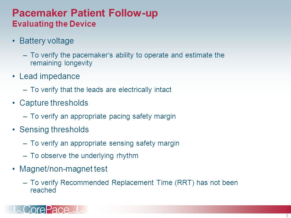 Pacemaker Patient Follow-up Evaluating the Device