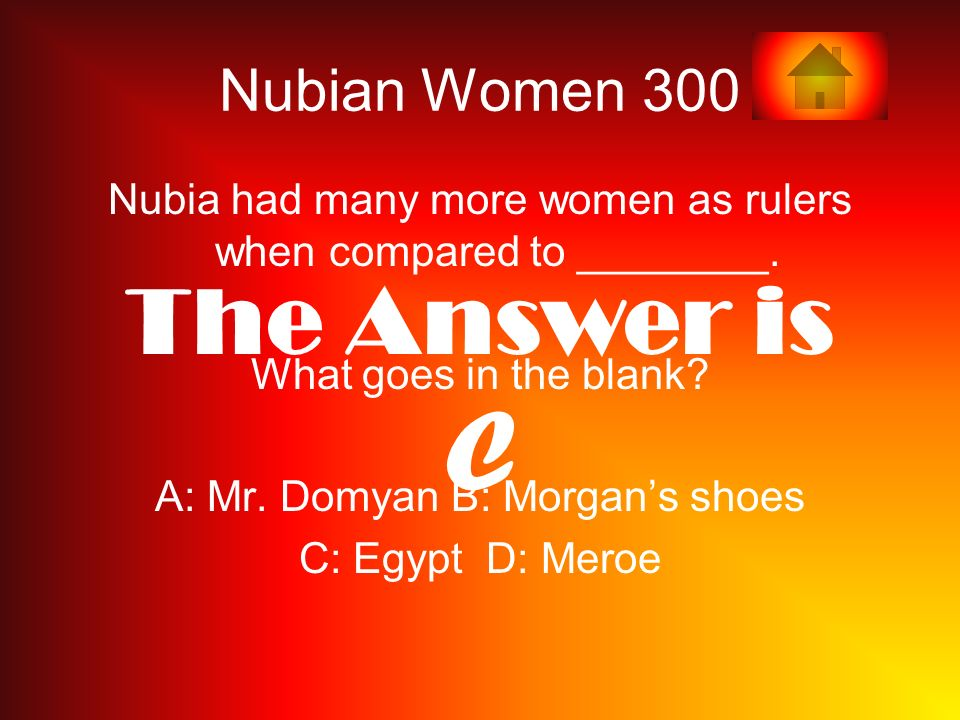 C The Answer is Nubian Women 300