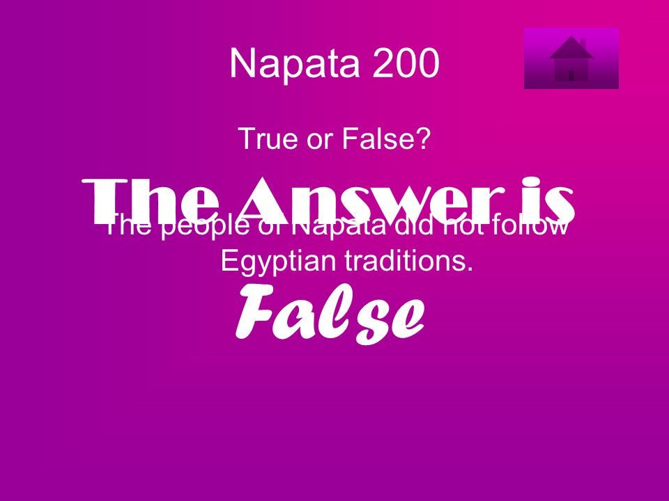 The people of Napata did not follow Egyptian traditions.