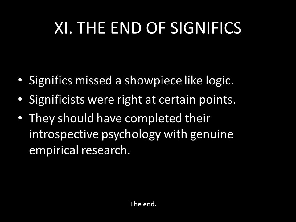 XI. THE END OF SIGNIFICS Significs missed a showpiece like logic.