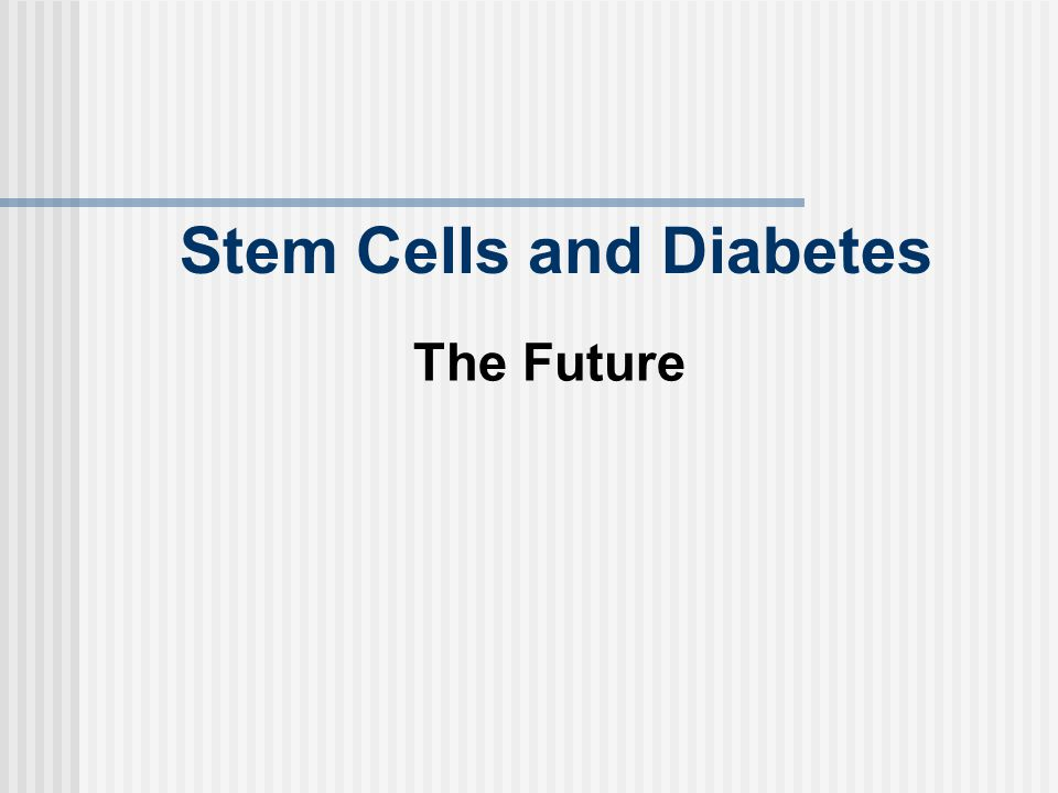 Stem Cells and Diabetes