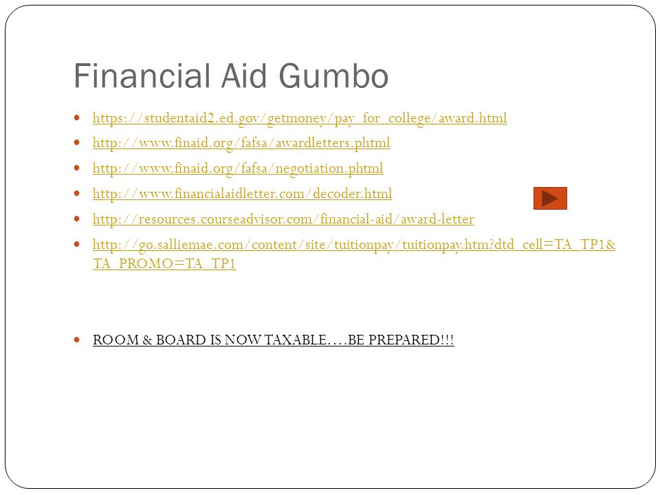 Financial Aid Gumbo https://studentaid2.ed.gov/getmoney/pay_for_college/award.html. http://www.finaid.org/fafsa/awardletters.phtml