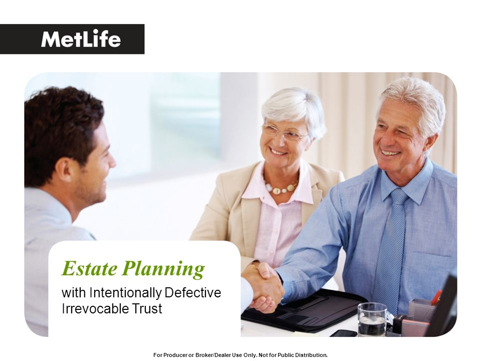 Estate Planning with Intentionally Defective Irrevocable Trust