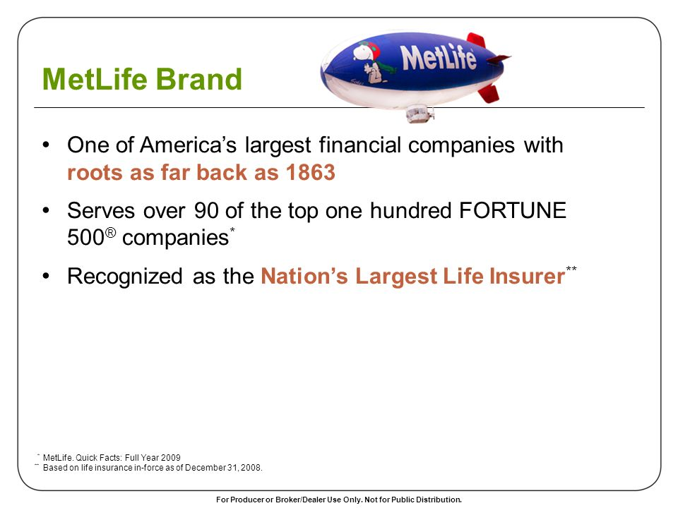 MetLife Brand One of America's largest financial companies with roots as far back as
