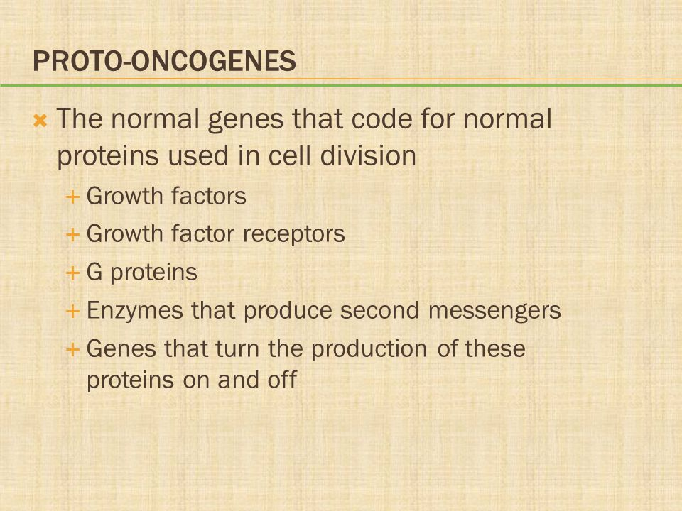 The normal genes that code for normal proteins used in cell division